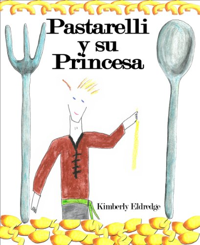 Pastarelli y su Princesa - Libro Ilustrado De Niños