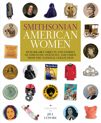 Smithsonian American Women: Women's History from the National Collection
