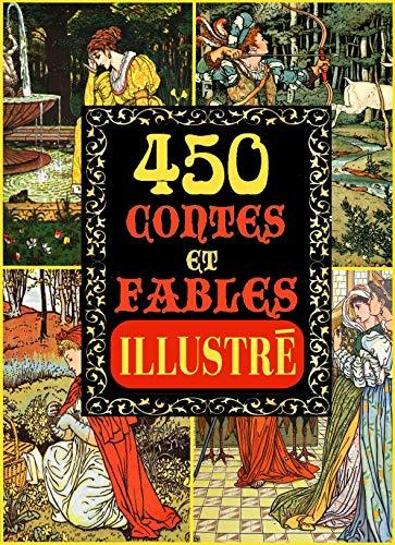 CONTES POUR ENFANTS: 450 CONTES ET FABLES (ILLUSTRÉ AVEC PLUS DE 400 IMAGES) (LES FRÈRES GRIMM, MILLE ET UNE NUITS, LA COMTESSE DE SÉGUR, CHARLES PERRAULT, ... LA FONTAINE, HANS ANDERSEN)