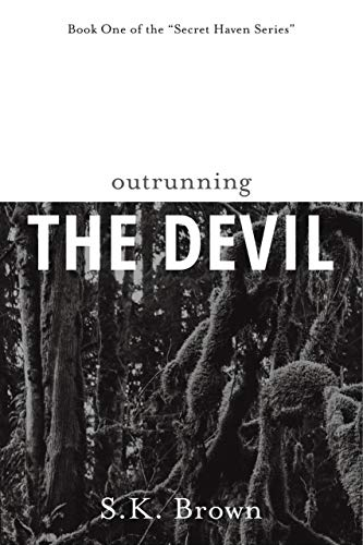 Outrunning the Devil: A tale of mystery and suspense (Secret Haven Book 1)