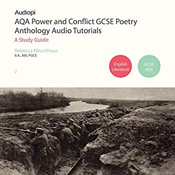 AQA Power and Conflict GCSE Poetry Anthology  Audio Tutorials: A Study Guide