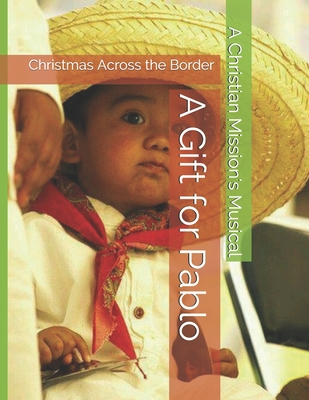 A Gift for Pablo: Christmas Across the Border