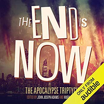 The End is Now (Apocalypse Triptych, #2)