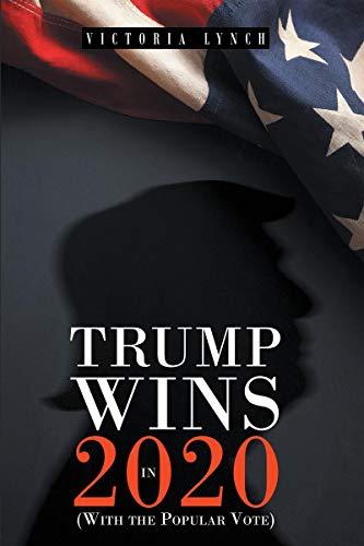 Trump Wins in 2020: