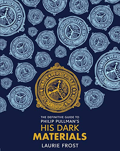 The Definitive Guide: Philip Pullman's His Dark Materials: The Original Trilogy