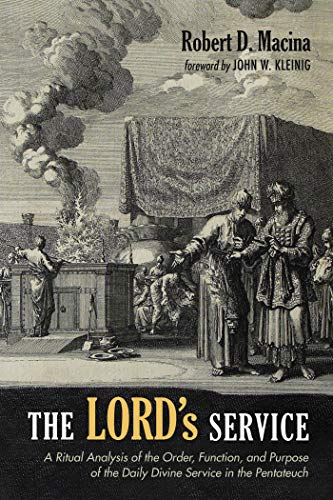 The LORD's Service: A Ritual Analysis of the Order, Function, and Purpose of the Daily Divine Service in the Pentateuch