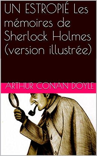 UN ESTROPIÉ Les mémoires de Sherlock Holmes