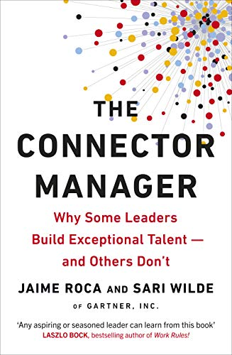The Connector Manager: What the Best Leaders Do to Develop Their Employees