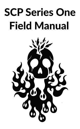 SCP Series One Field Manual (SCP Field Manuals Book 1)