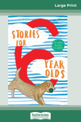Stories For 6 Year Olds (16pt Large Print Edition)