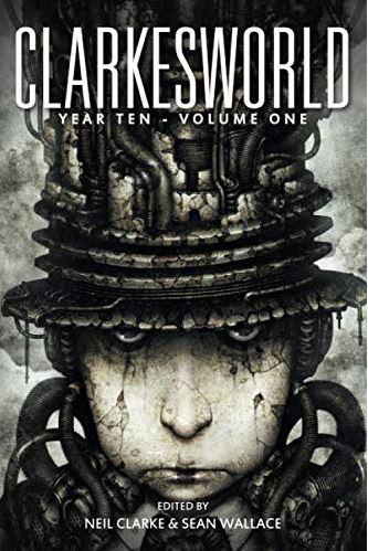 Clarkesworld Year Ten: Volume One