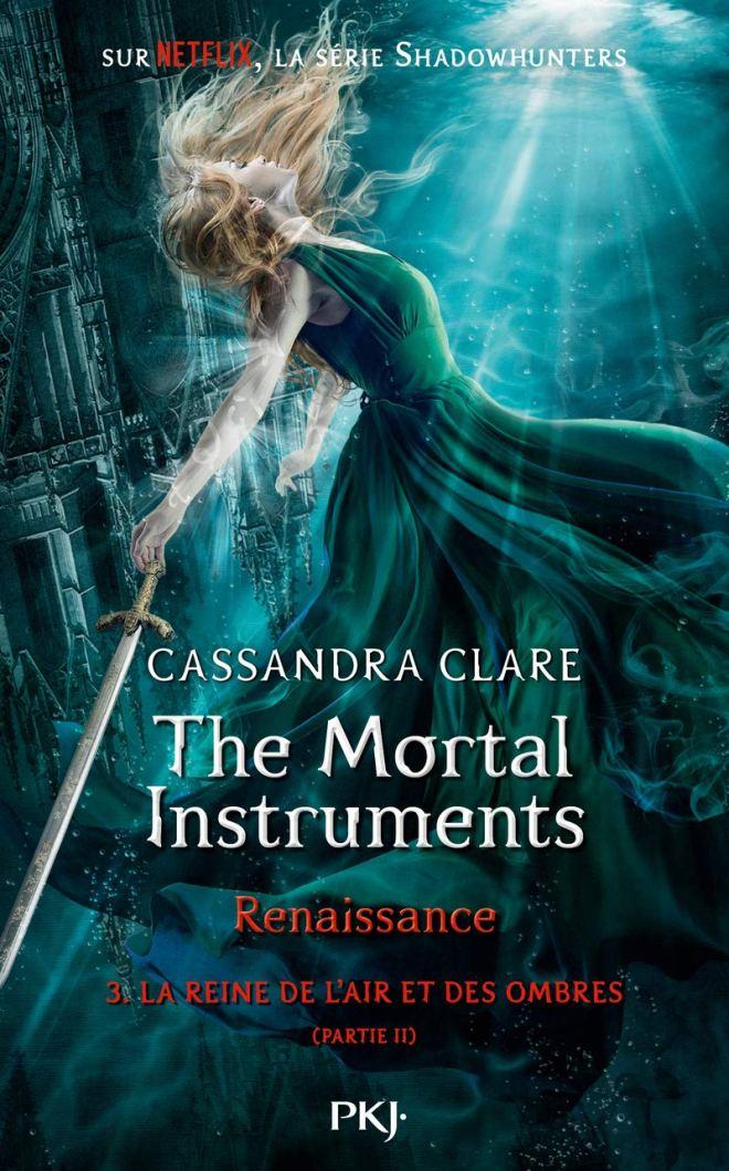 La Reine de L'Air et des Ombres, Partie 2  (The Mortal Instruments: Renaissance, #3B)