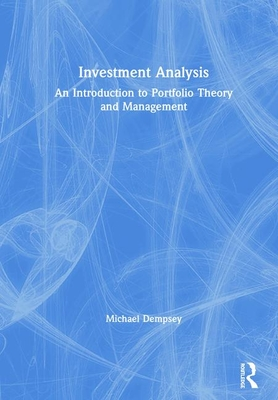 Investment Analysis: An Introduction to Portfolio Theory and Management