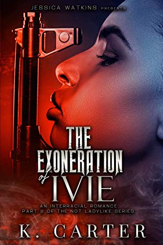 The Exoneration of Ivie: Book 2 of the Not Ladylike series