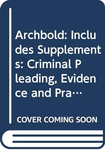 Archbold 2004 : Criminal Pleading, Evidence and Practice : Includes Supplements