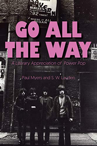 Go All The Way: A Literary Appreciation of Power Pop (The Mixtape Series)