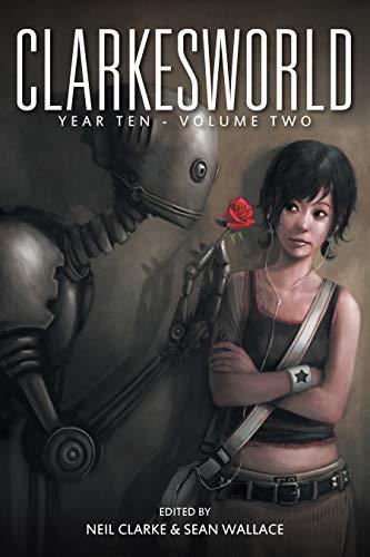 Clarkesworld Year Ten: Volume Two (Clarkesworld Anthology Book 12)