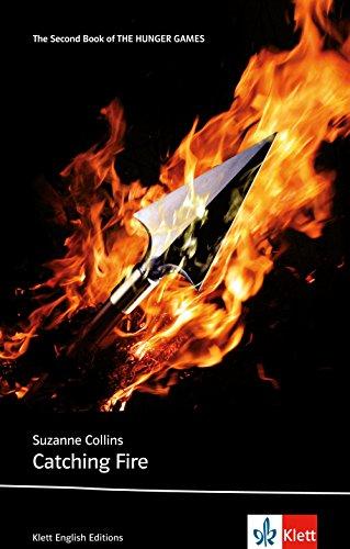 Catching Fire: Schulausgabe für das Niveau B2, ab dem 6. Lernjahr. Ungekürzter englischer Originaltext mit Annotationen