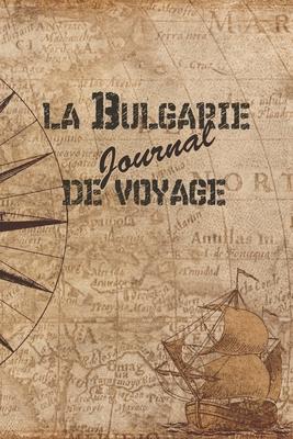 Bulgarie Journal de Voyage: 6x9 Carnet de voyage I Journal de voyage avec instructions, Checklists et Bucketlists, cadeau parfait pour votre s�jour en Bulgarie et pour chaque voyageur.