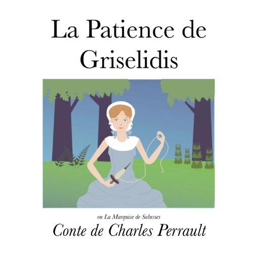 La Patience de Griselidis (Illustré) (Les Contes de Charles Perrault Illustrés t. 4)