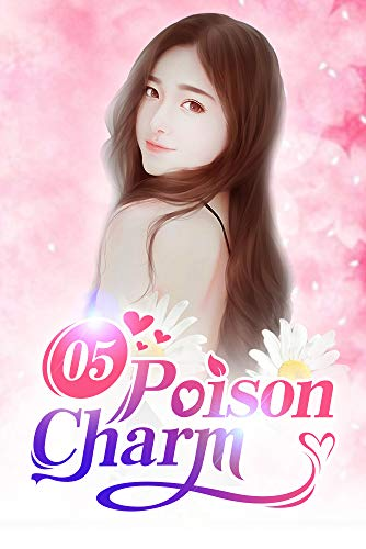 Poison Charm 5: You Have To Be Patient With Your Kid
