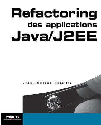 Refactoring Des Applications Java/J2 Ee