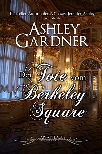 Der Tote vom Berkeley Square: Deutsche Ausgabe (Captain Lacey Regency Krimis 5)