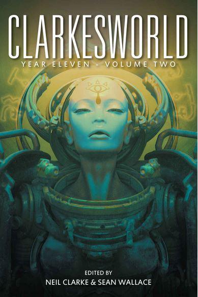 Clarkesworld Year Eleven: Volume Two