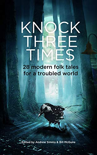 Knock Three Times: 28 modern folk tales for a world in trouble (There was a knock on the door Book 3)