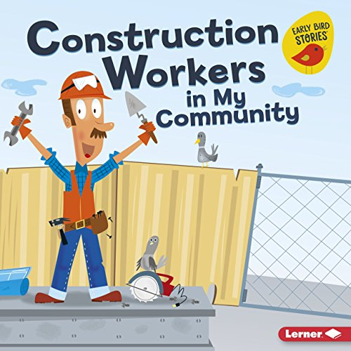 Construction Workers in My Community (Meet a Community Helper