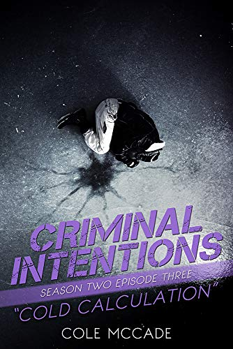 Cold Calculation (Criminal Intentions: Season Two #3)