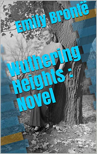 Wuthering Heights : Novel