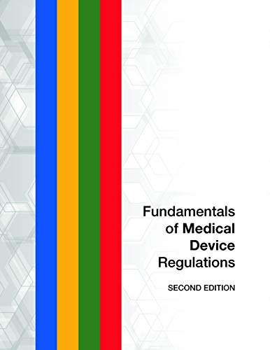 Fundamentals of Medical Device Regulations, Second Edition