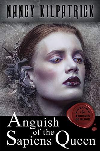 Anguish of the Sapiens Queen (Thrones of Blood Book 5)