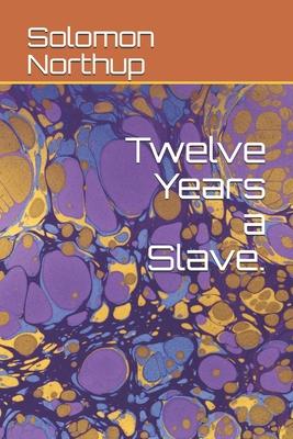 Twelve Years a Slave.