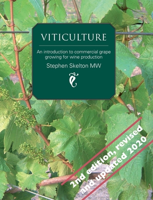 Viticulture 2nd Edition: An introduction to commercial grape growing for wine production