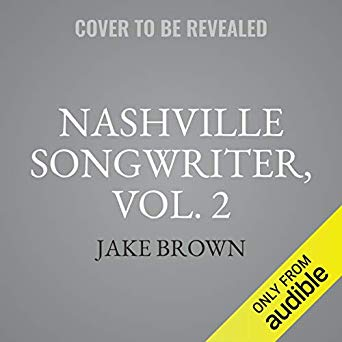Nashville Songwriter, Volume II: The Inside Stories Behind Country Music's Greatest Hits
