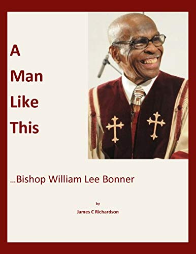 A Man Like This: Bishop William Lee Bonner