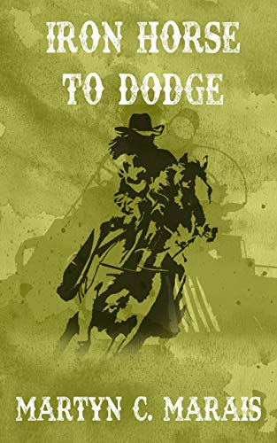 Iron Horse to Dodge (The Bounty Hunters Book 5)