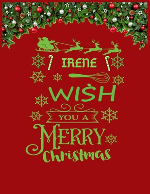 IRENE wish you a merry christmas: A Creative Holiday Coloring, Drawing, Word Search, Maze, Crosswords, Matching, Color by Number, Recipes and Word Scramble Activities Book for Boys and Girls Ages 6, 7, 8, 9,10, 11 and 12 Years