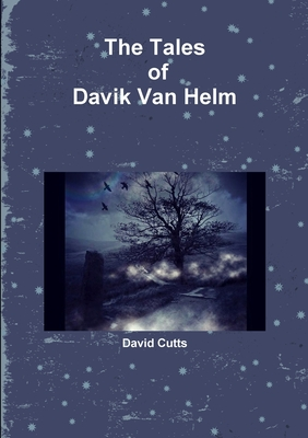 The Tales of Davik Van Helm