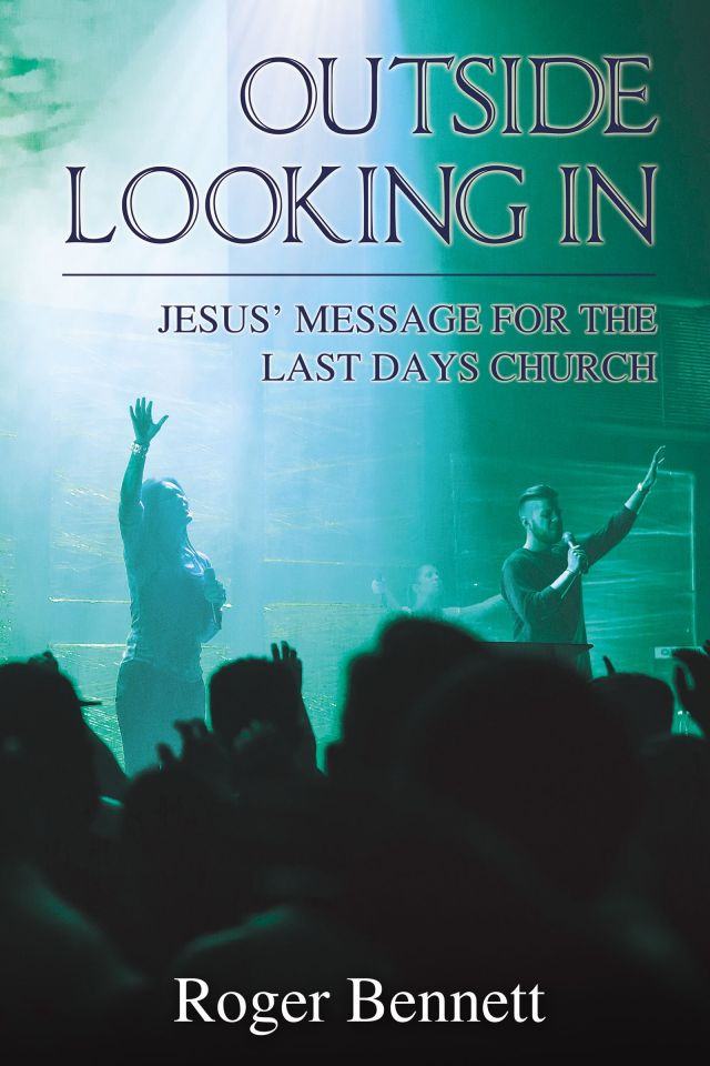 Outside Looking In: Jesus' Message for the Last Days Church