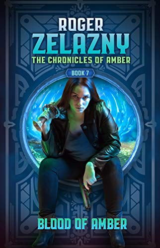 Blood of Amber: The Chronicles of Amber Book 7