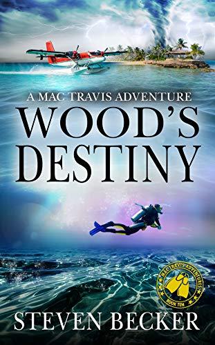 Wood's Destiny (Mac Travis Adventures #10)