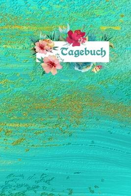 Tagebuch: Blumen Notizbuch - Gedankenbuch - Einschreibbuch - Tagebuch Achtsamkeit - Notebook - Skizzen - Liniert - Notes - Abschiedsgeschenk