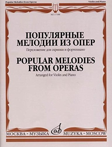Popular Melodies from Operas. Arranged for Violin and Piano. Ed. by T. Yampolsky