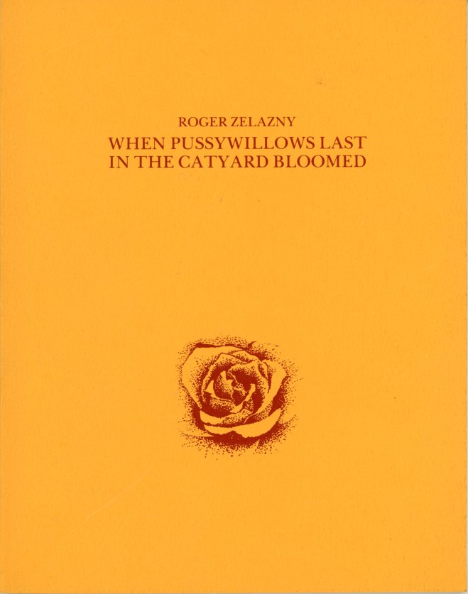 When Pussywillows Last in the Catyard Bloomed and Other Poems