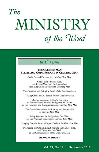 The Ministry of the Word, Vol. 23, No. 12: The One New Man Fulfilling God's Purpose in Creating Man