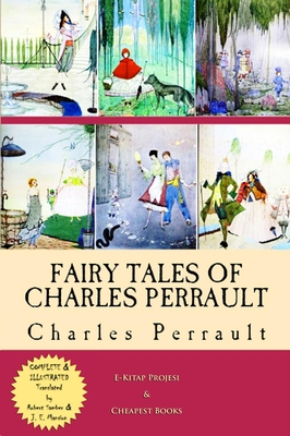 Fairy Tales of Charles Perrault: [complete & Illustrated]