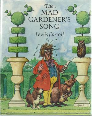 The Mad Gardener's Song
